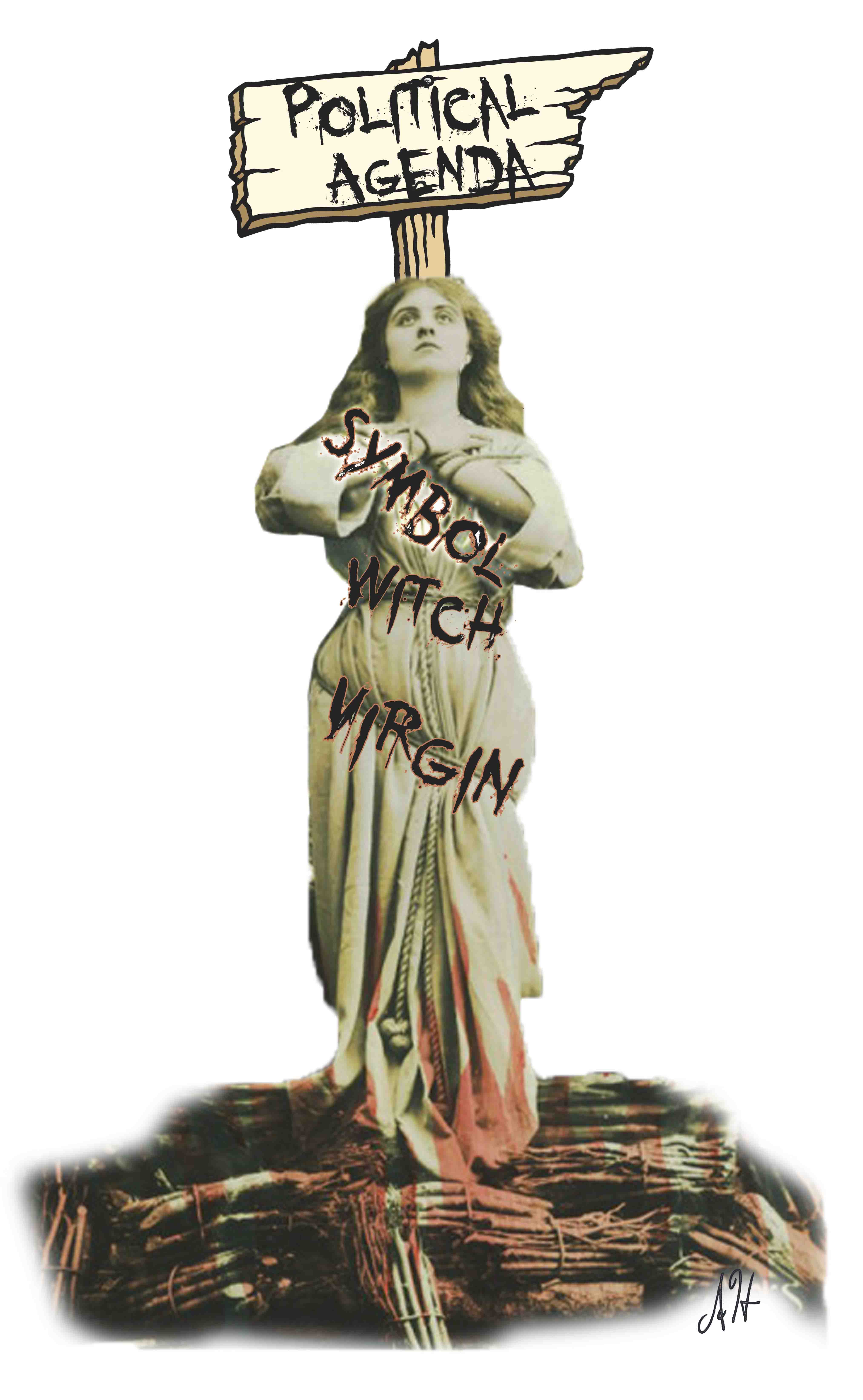 """Early 1900s postcard of Joan of Arc at the stake with political cartoon embellishments depicting the stake and ropes as """"political agenda"""" """"symbol"""" """"witch"""" and """"virgin"""""""